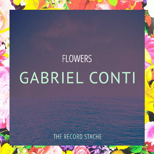 Gabriel Conti - Flowers Mixtapes