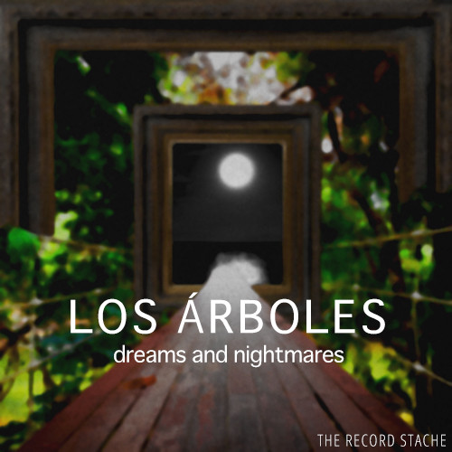 Los-Arboles---Dreams-and-Nightmares
