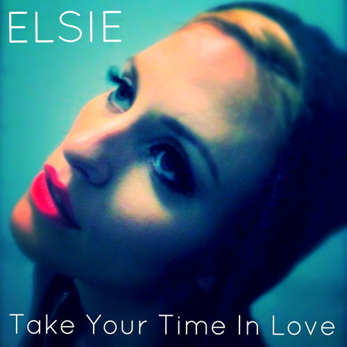 elsie take your time in love