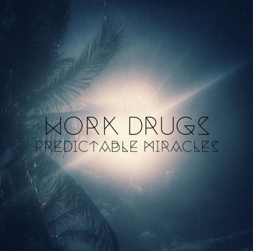Work Drugs - Predictable Miracles