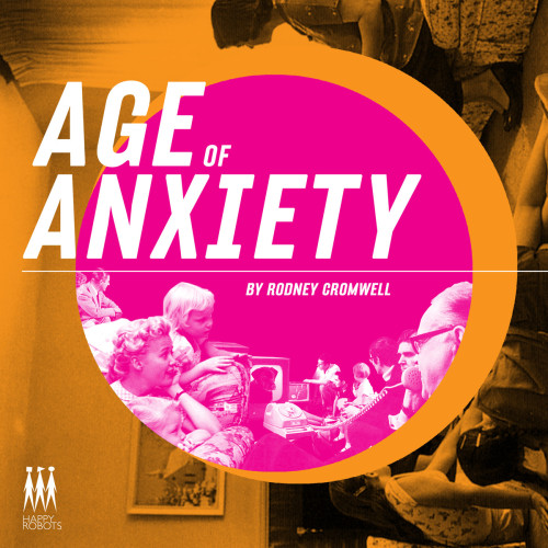 Rodney Cromwell - Age of Anxiety
